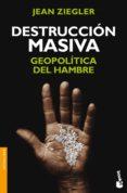 DESTRUCCION MASIVA: GEOPOLITICA DEL HAMBRE - 9788499422565 - JEAN ZIEGLER