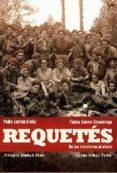 REQUETES: DE LAS TRINCHERAS AL OLVIDO - 9788499700465 - PABLO LARRAZ ANDIA