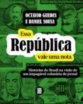 Descarga el libro de ingles gratis ESSA REPÚBLICA VALE UMA NOTA FB2 (Spanish Edition) de OCTAVIO GUEDES, DANIEL SOUSA 9788554349165