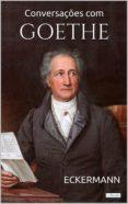 Descargar libros de audio en francés gratis CONVERSAÇÕES COM GOETHE - ECKERMANN 9788583864165 de JOHANN PETER ECKERMANN
