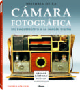 HISTORIA DE LA CAMARA FOTOGRAFICA. DEL DAGUERROTIPO A LA IMAGEN DIGITAL - 9789089987365 - TODD GUSTAVSON