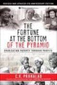 the fortune at the bottom of the pyramid: eradicating poverty thr ough profits-c. k. prahalad-9780137009275