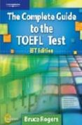 THE COMPLETE GUIDE TO THE TOEFL TEST IBT EDITION (INCLUYE 13 CD-R OMS + ANSWER KEY/TAPESCRIPT): SELF-STUDY PACK - 9781424099375 - BRUCE ROGERS