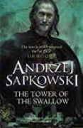 THE TOWER OF THE SWALLOW (GERALT OF RIVIA 6) - 9781473211575 - ANDRZEJ SAPKOWSKI