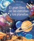 GRAN LIBRO DE LAS ESTRELLAS Y PLANETAS - 9781474932875 - EMILY BONE