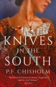 KNIVES IN THE SOUTH (EBOOK) - 9781786696175 - P.F. CHISHOLM