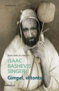 GIMPEL, EL TONTO (EBOOK) - 9786073161275 - ISAAC BASHEVIS SINGER