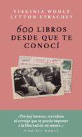600 libros desde que te conocí (ebook)-lytton strachey-virginia woolf-9786079409975