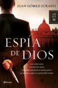 ESPIA DE DIOS - 9788408114475 - JUAN GOMEZ-JURADO