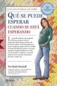 QUE SE PUEDE ESPERAR CUANDO SE ESTA ESPERANDO (5ª ED.) - 9788408122975 - HEIDI MURKOFF