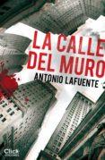 LA CALLE DEL MURO (EBOOK) - 9788408142775 - ANTONIO LAFUENTE