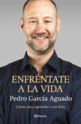 ENFRÉNTATE A LA VIDA - 9788408145875 - PEDRO GARCIA AGUADO