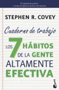 LOS 7 HABITOS DE LA GENTE ALTAMENTE EFECTIVA. CUADERNO DE TRABAJO - 9788408149675 - STEPHEN R. COVEY