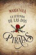 LA LEYENDA DE LAS DOS PIRATAS - 9788408172475 - MARIA VILA
