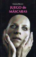 JUEGO DE MASCARAS - 9788415400875 - CONCHA BLANCO