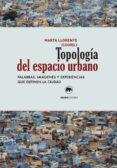 TOPOLOGÍA DEL ESPACIO URBANO - 9788416160075 - VV.AA.