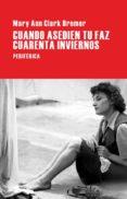 CUANDO ASEDIEN TU FAZ CUARENTA INVIERNOS - 9788416291175 - MARY ANN CLARK BREMER