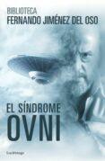 EL SINDROME OVNI - 9788416694075 - FERNANDO JIMENEZ DEL OSO