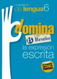 CUADERNOS DOMINA LENGUA 6 EXPRESION ESCRITA 2 - 9788421669075 - VV.AA.