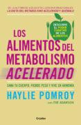 LOS ALIMENTOS DEL METABOLISMO ACELERADO: SANA TU CUERPO, PIERDE PESO Y VIVE EN ARMONIA - 9788425355875 - HAYLIE POMROY