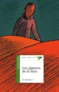 LOS GIGANTES DE LA LUNA - 9788426349675 - GONZALO MOURE