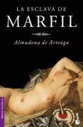 LA ESCLAVA DE MARFIL - 9788427032675 - ALMUDENA DE ARTEAGA
