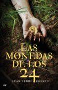 LAS MONEDAS DE LOS 24 - 9788427043275 - JUAN PEDRO COSANO