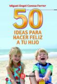 50 IDEAS PARA HACER FELIZ A TU HIJO - 9788427126275 - MIGUEL ANGEL CONESA FERRER