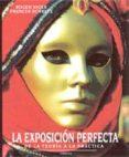 LA EXPOSICION PERFECTA: DE LA TEORIA LA PRACTICA - 9788428212175 - ROGER HICKS