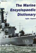 THE MARINE ENCYCLOPAEDIC DICTIONARY (INGLES-ESPAÑOL) - 9788428380775 - LUIS DELGADO LALLEMAND