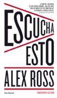 ESCUCHA ESTO - 9788432209475 - ALEX ROSS