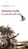 LA CANCION DEL CIELO - 9788432228575 - SEBASTIAN FAULKS