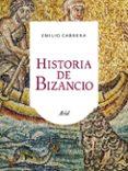 HISTORIA DE BIZANCIO - 9788434401075 - EMILIO CABRERA