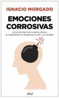 emociones corrosivas (ebook)-ignacio morgado bernal-9788434427075