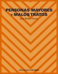 PERSONAS MAYORES Y MALOS TRATOS - 9788436819175 - JUAN MUÑOZ TORTOSA
