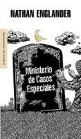 MINISTERIO DE CASOS ESPECIALES - 9788439721475 - NATHAN ENGLANDER