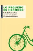 LO PEQUEÑO ES HERMOSO - 9788446032175 - ERNST FRIEDRICH SCHUMACHER