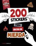 200 STICKERS PARA UN DIA DE MIERDA - 9788448022075 - VV.AA.