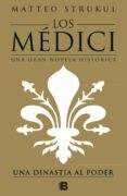 LOS MEDICI (LOS MEDICI 1) - 9788466661775 - MATTEO STRUKUL