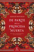 DE PARTE DE LA PRINCESA MUERTA - 9788467049275 - KENIZE MOURAD