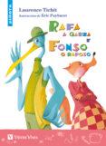 RAFA A GARZA E FONSO O RAPOSO (PILLOTA +6 ANOS) - 9788468214375 - VV.AA.