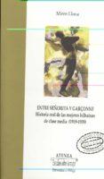 ENTRE SEÑORITA Y GARÇONNE: HISTORIA ORAL DE LAS MUJERES BILBAINAS DE CLASE MEDIA (1919-1939) - 9788474969375 - MIREN LLONA