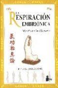la respiracion embrionica: meditacion qigong-yang jwing-ming-9788478084975