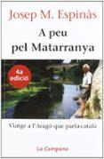 A PEU PEL MATARRANYA (3ª ED.) - 9788488791375 - JOSEP M. ESPINAS
