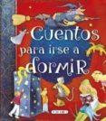 CUENTOS PARA IRSE A DORMIR (BLIBIOTECA DE CUENTOS) - 9788490374375 - VV.AA.