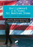 hollywood y el ocaso del american dream-antonio sanchez-escalonilla-araceli rodriguez mateos-9788490773475