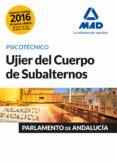 UJIER DEL CUERPO DE SUBALTERNOS DEL PARLAMENTO DE ANDALUCÍA. PSICOTÉCNICO - 9788490938775 - VV.AA.