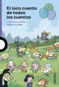 el loco cuento de todos los cuentos-jose maria plaza-9788491220275