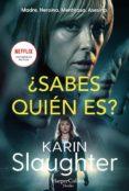 ¿sabes quién es? (ebook)-karin slaughter-9788491393375
