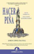 HACER PIÑA: GENTE CORRIENTE, RESULTADOS EXTRAORDINARIOS - 9788492452675 - JORDI LOPEZ DALTELL